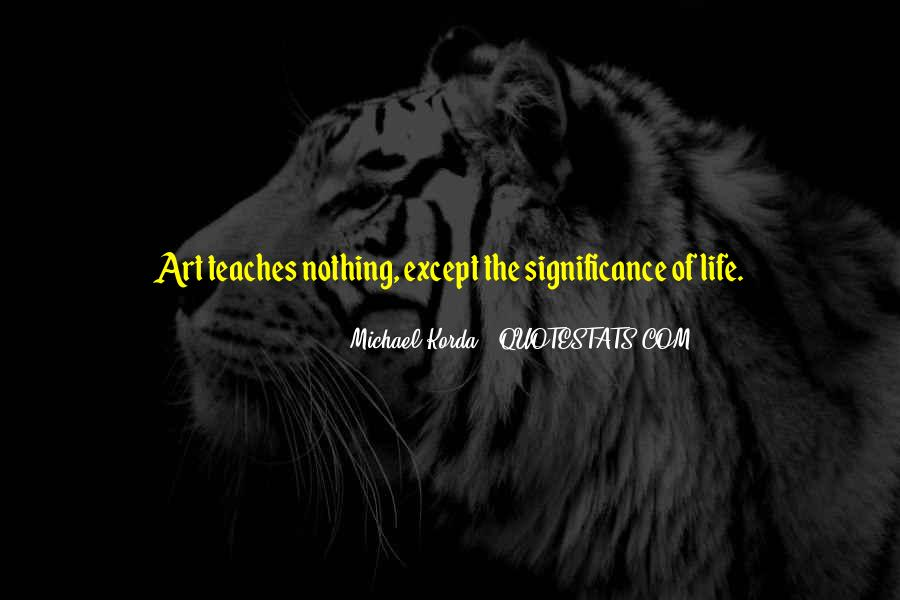 Quotes About What Life Teaches You #197534