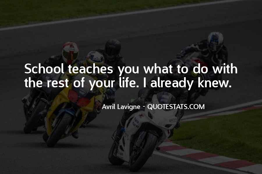 Quotes About What Life Teaches You #203509