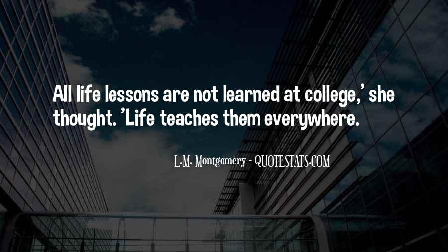Quotes About What Life Teaches You #240845