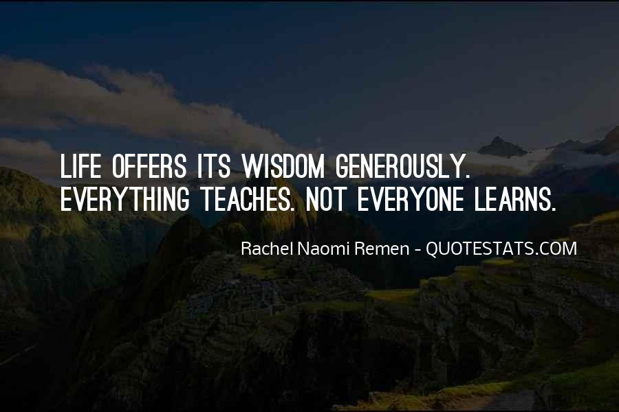 Quotes About What Life Teaches You #26591