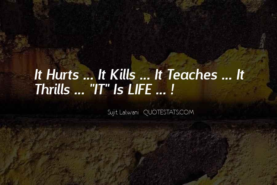 Quotes About What Life Teaches You #303549