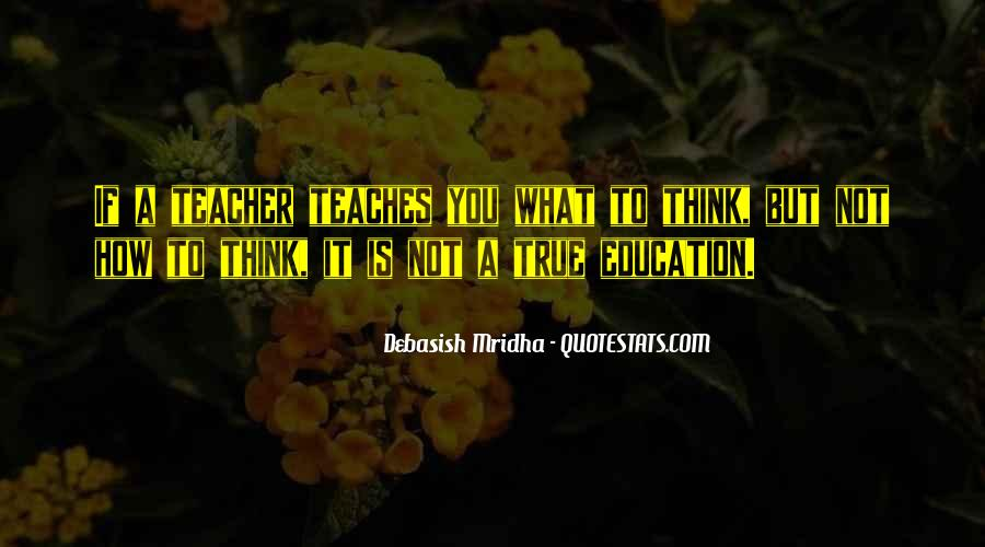 Quotes About What Life Teaches You #700766