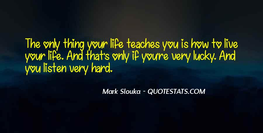 Quotes About What Life Teaches You #94928