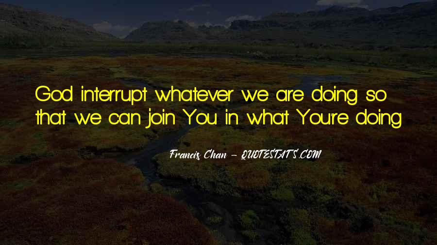 Quotes About What You Are Doing #67327