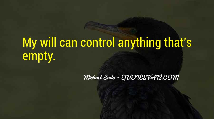 Quotes About What You Cannot Control #10076
