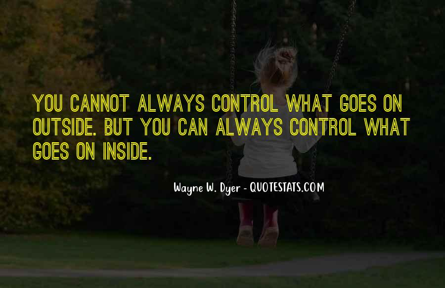 Quotes About What You Cannot Control #1069110