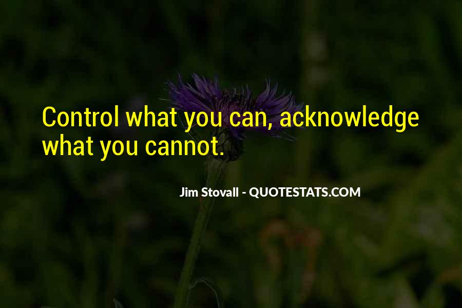 Quotes About What You Cannot Control #1114676