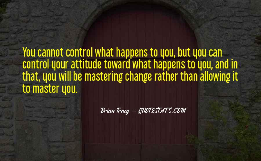 Quotes About What You Cannot Control #1686888