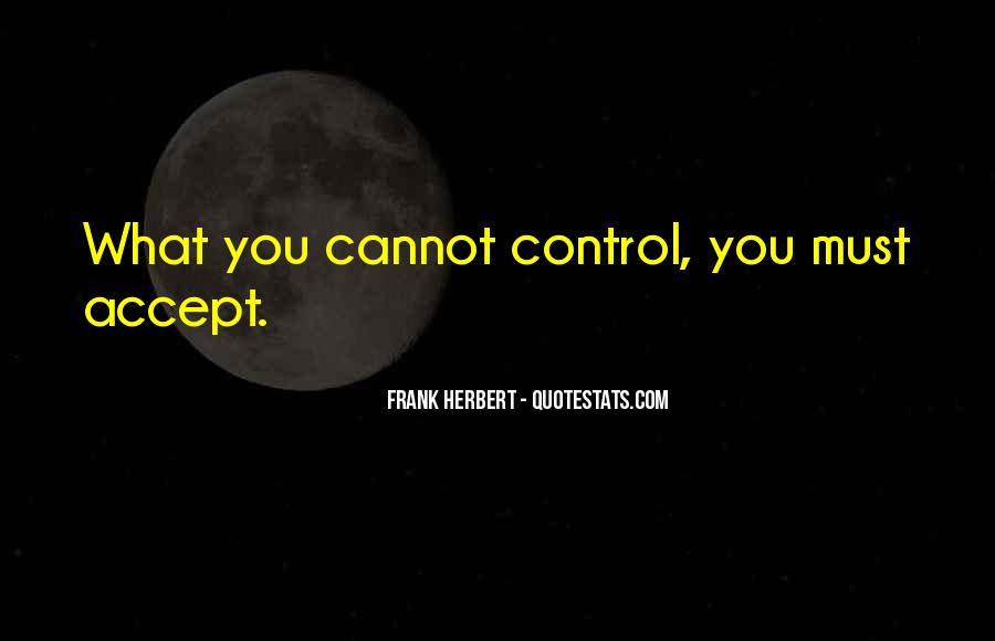 Quotes About What You Cannot Control #1803008