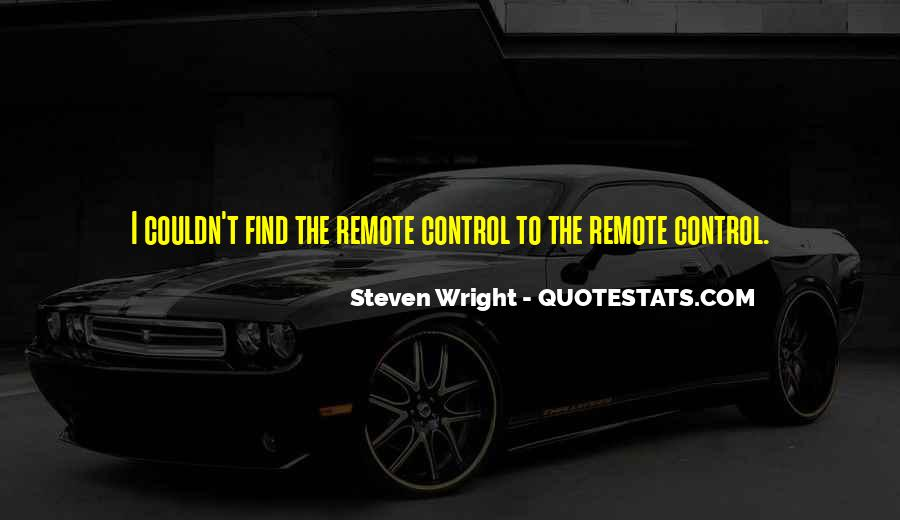 Quotes About What You Cannot Control #5740
