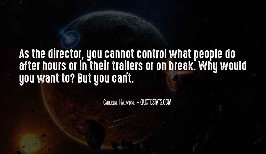 Quotes About What You Cannot Control #761755