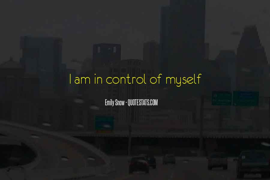 Quotes About What You Cannot Control #816
