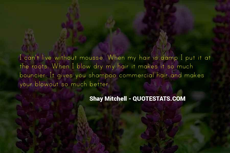 Quotes About Mousse #1276318