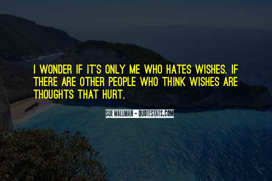 Quotes About Who Hates Me #1086369