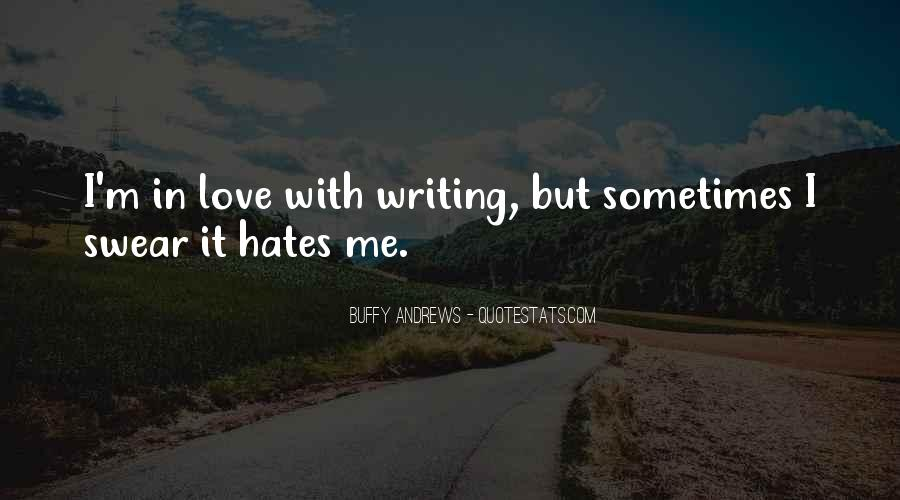 Quotes About Who Hates Me #11550