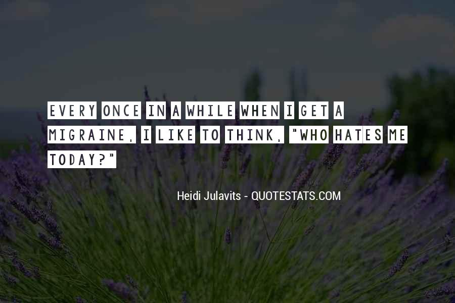 Quotes About Who Hates Me #1293850