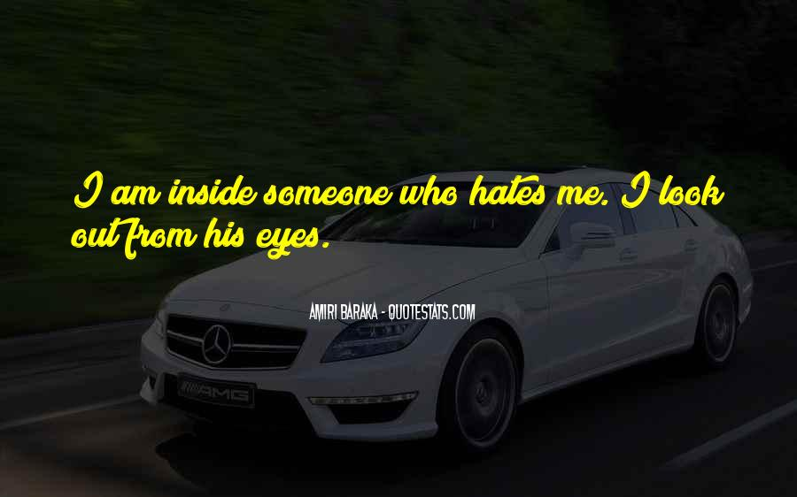 Quotes About Who Hates Me #147455