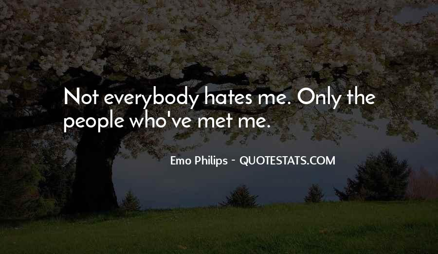 Quotes About Who Hates Me #1635886