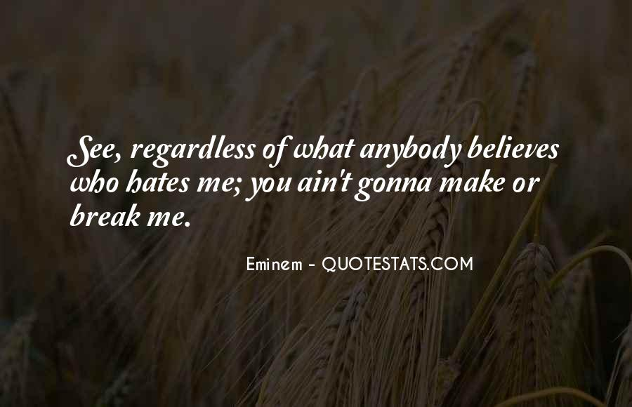 Quotes About Who Hates Me #1655622