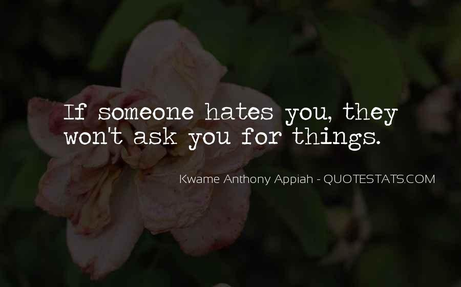 Quotes About Who Hates Me #47936