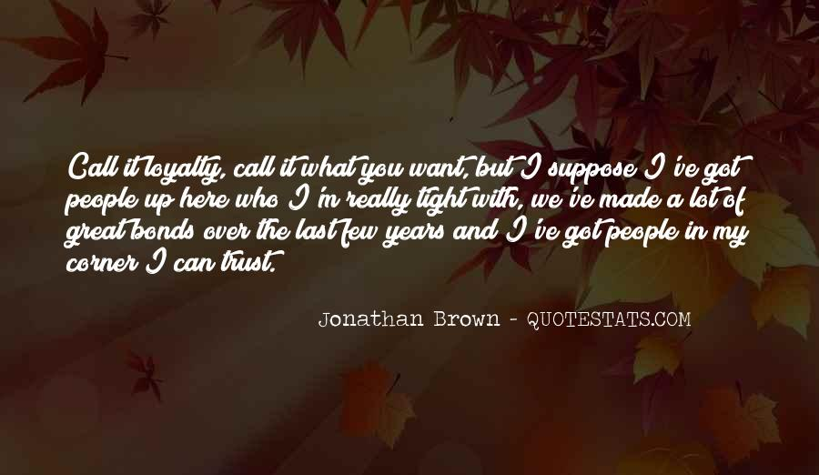 Quotes About Who You Can Trust #1088937
