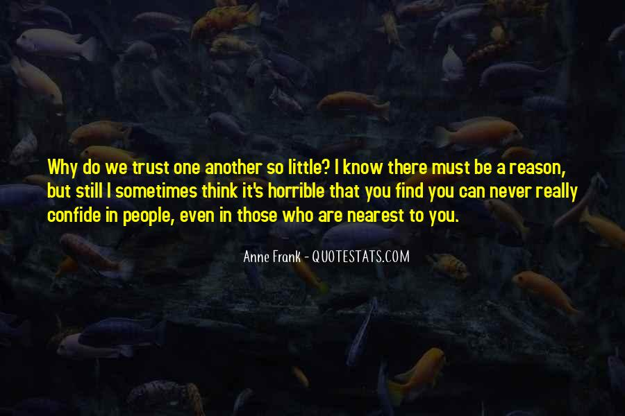 Quotes About Who You Can Trust #1378428