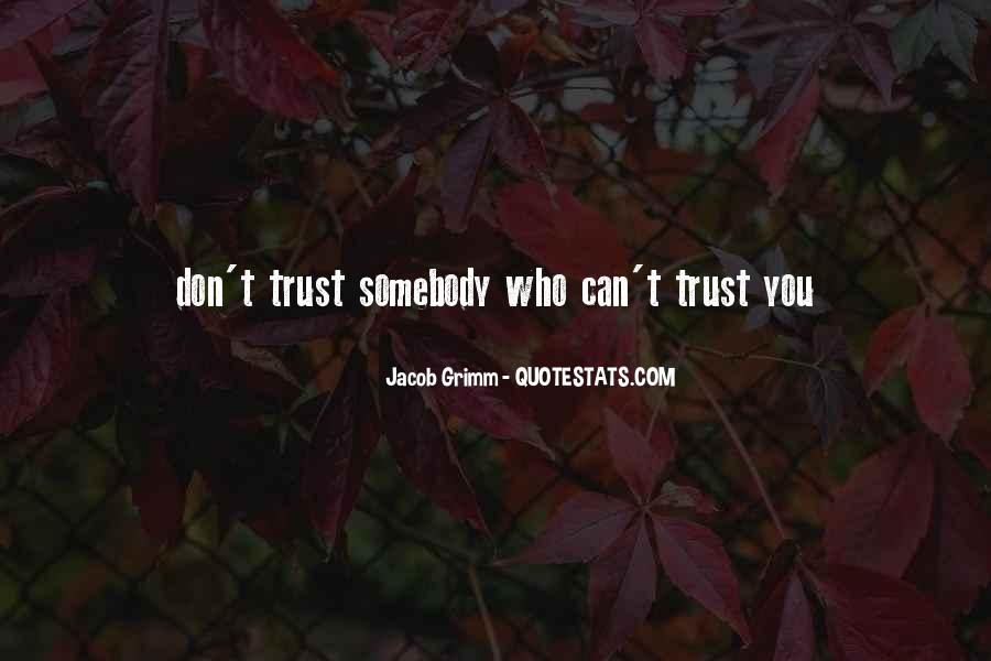 Quotes About Who You Can Trust #1419281