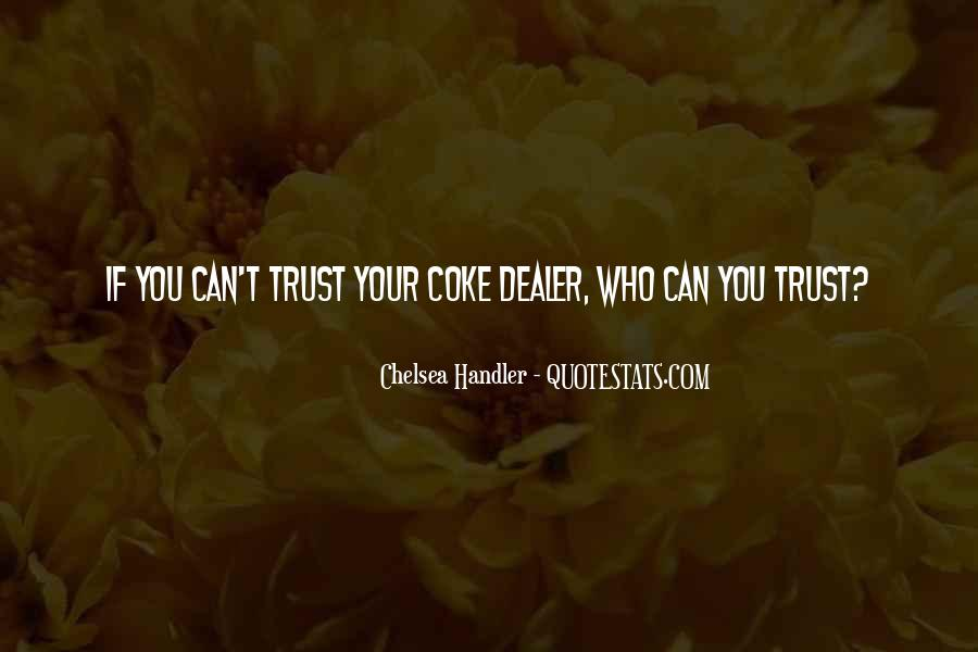 Quotes About Who You Can Trust #1439555