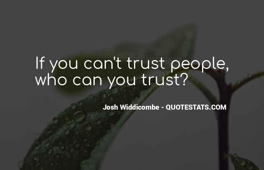 Quotes About Who You Can Trust #1474587