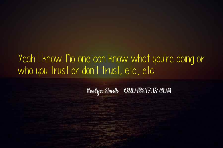 Quotes About Who You Can Trust #188700
