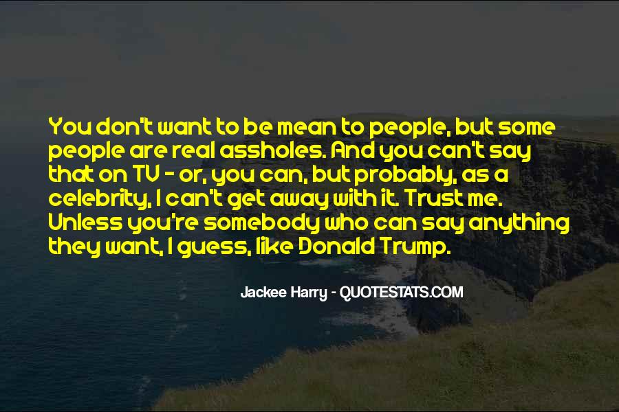 Quotes About Who You Can Trust #190014