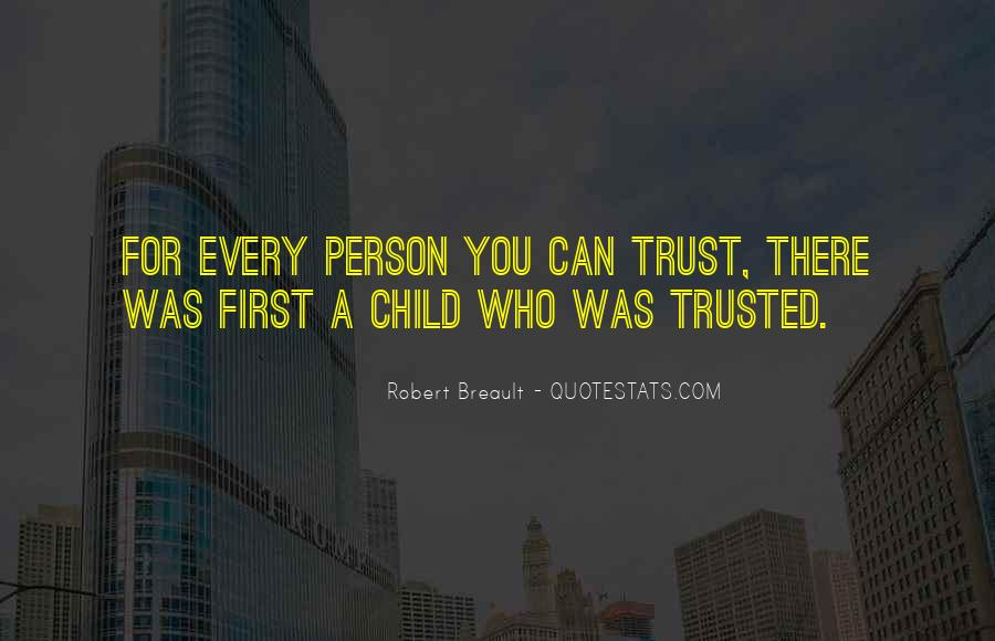 Quotes About Who You Can Trust #559420