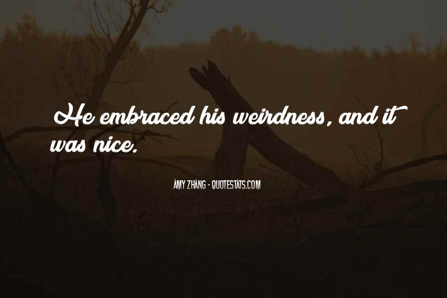 Quotes About Wierdness #1799217