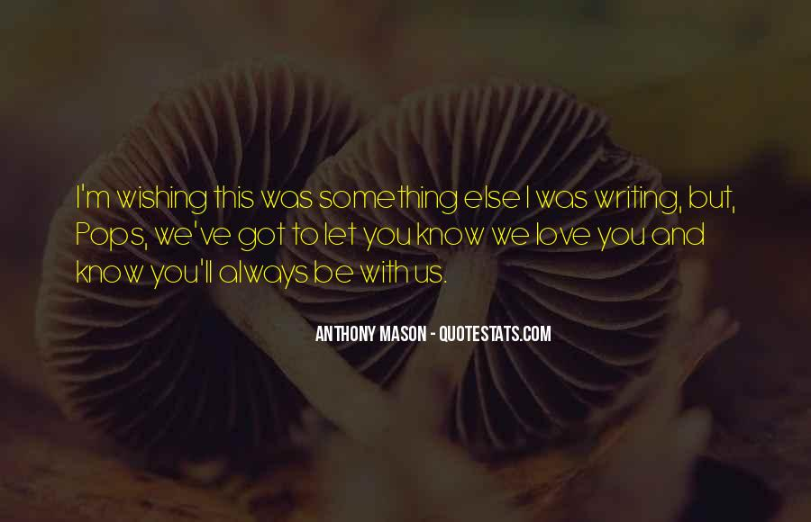 Quotes About Wishing You Were Mine #20384