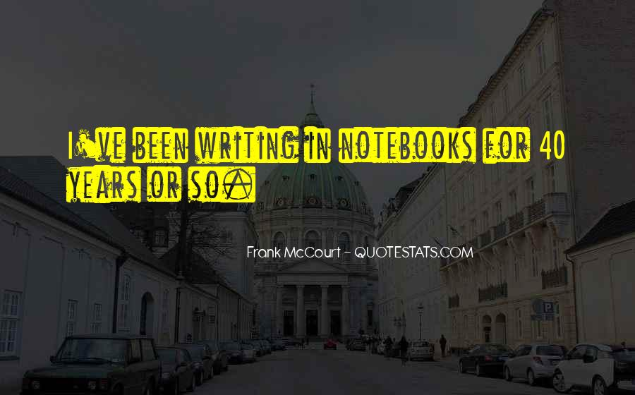 Quotes About Notebooks #1374009