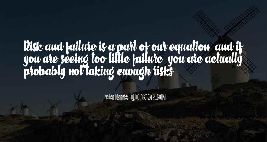 Quotes About Not Taking A Risk #1343307