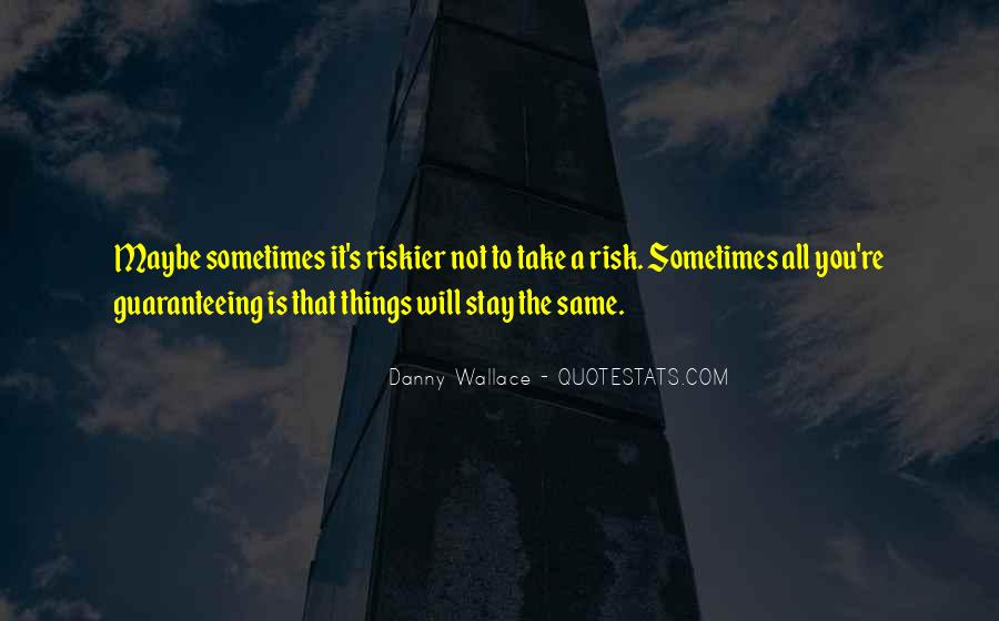 Quotes About Not Taking A Risk #1637106