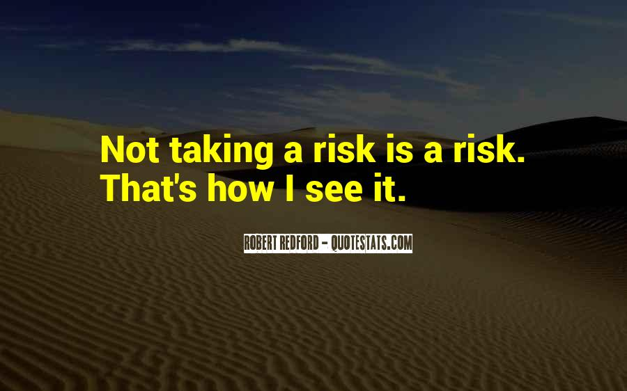 Quotes About Not Taking A Risk #246924