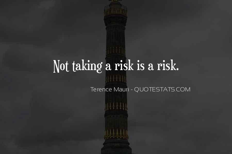 Quotes About Not Taking A Risk #295493