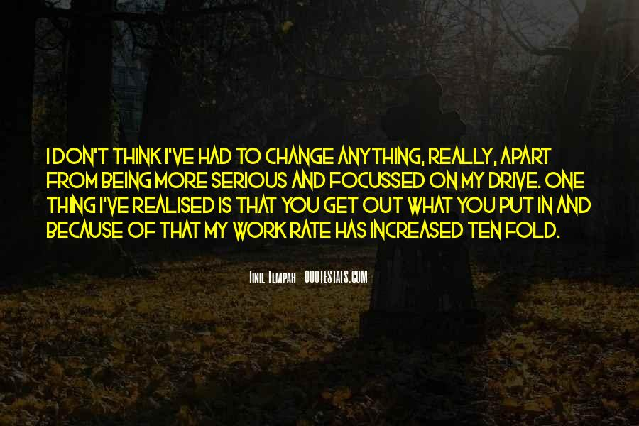Quotes About Work And Change #248646
