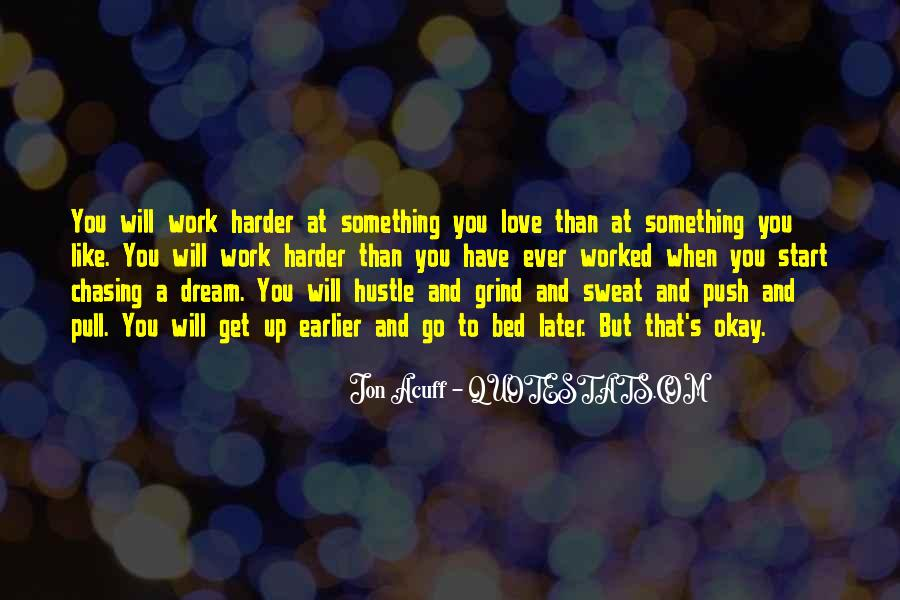 Quotes About Work Vs Love #3428