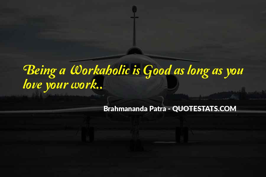 Quotes About Workaholics Work #1618906