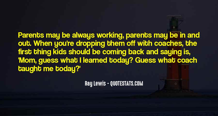 Quotes About Working Parents #565589