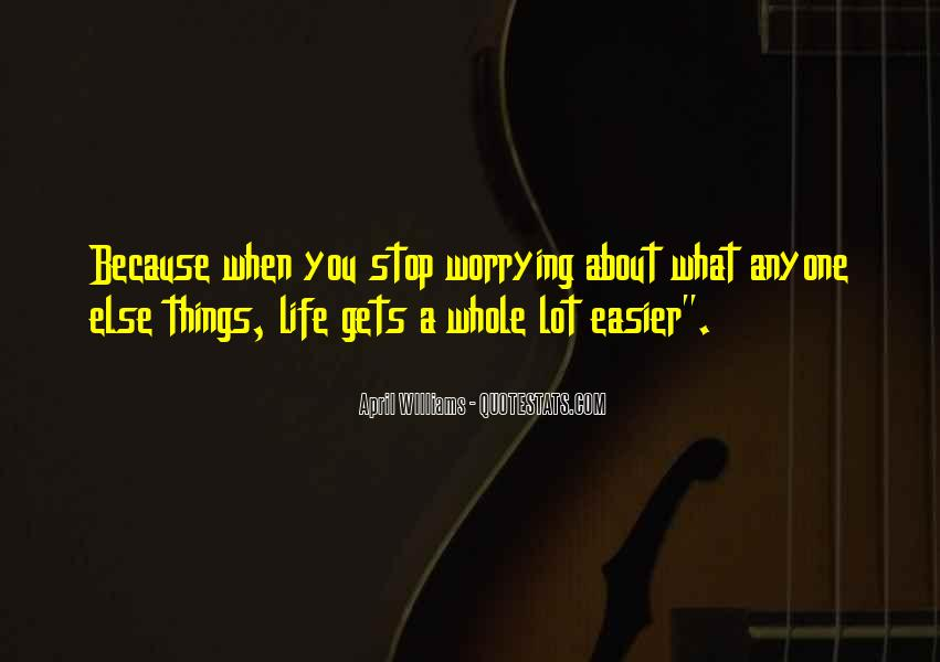 Quotes About Worrying About The One You Love #1296086