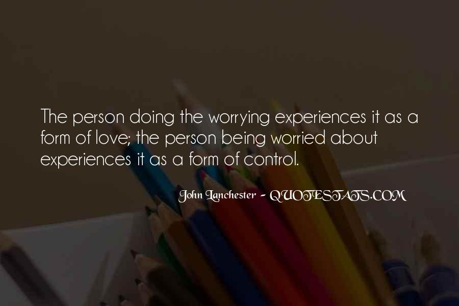 Quotes About Worrying About The One You Love #1342811