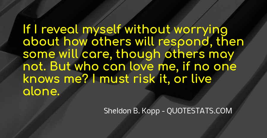 Quotes About Worrying About The One You Love #1460870