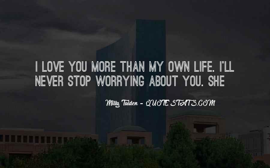 Quotes About Worrying About The One You Love #824377