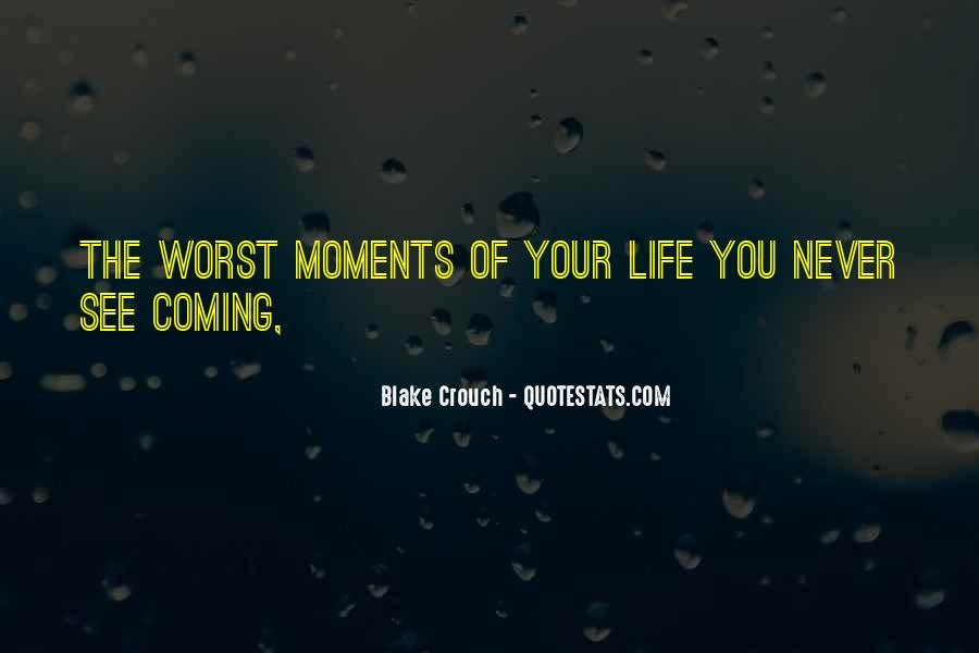 Quotes About Worst Moments #1700937