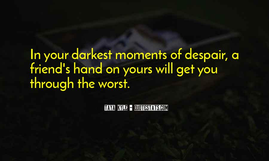 Quotes About Worst Moments #483593