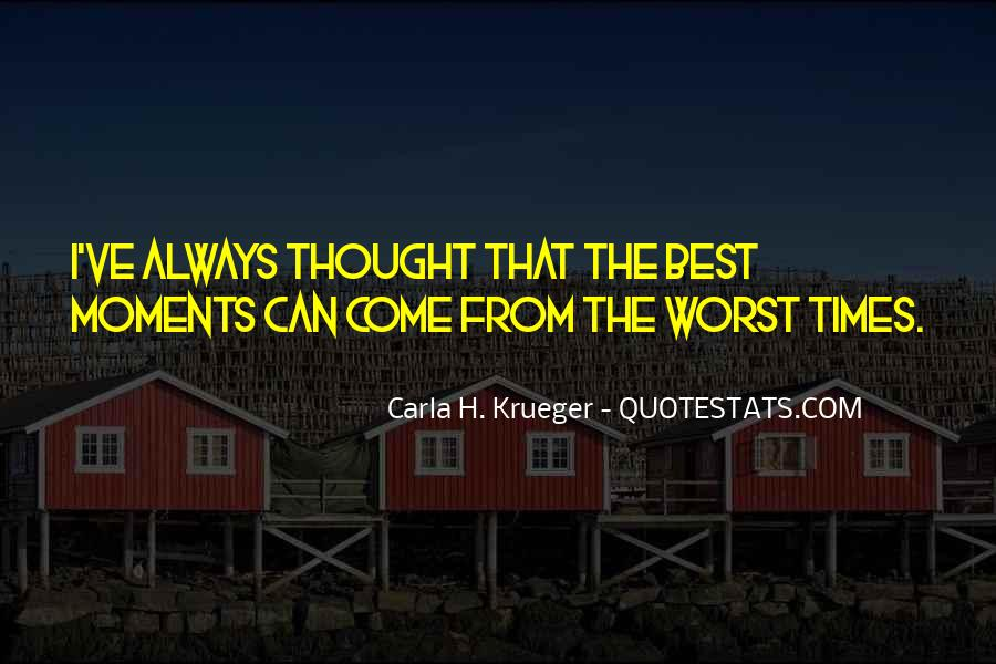 Quotes About Worst Moments #815861